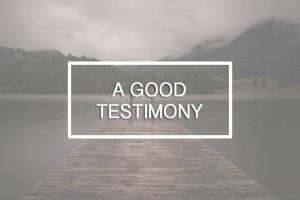 good testimony